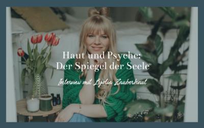 #57 Podcast – Haut und Psyche: Der Spiegel der Seele mit Lydia Zauberhaut
