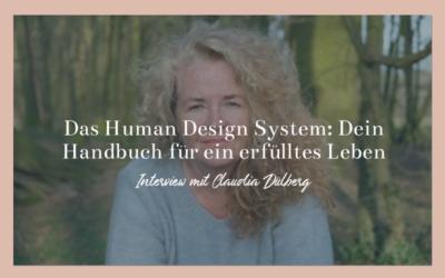 #61 Podcast – Das Human Design System: Dein Handbuch für ein erfülltes Leben mit Claudia Dülberg