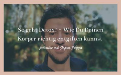 #60 – So geht Detox! – Wie Du Deinen Körper richtig entgiften kannst mit Stefan Filippo