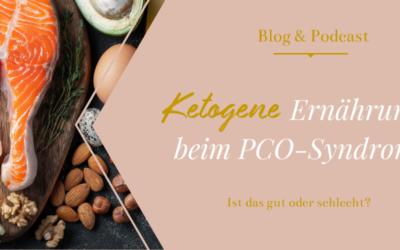 Ketogene Ernährung bei PCOS – gut oder schlecht?