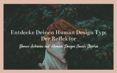 Entdecke Deinen Human Design Typ: Der Reflektor mit Human Design Coach Stephie