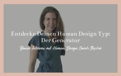 Entdecke Deinen Human Design Typ: Der Generator mit Human Design Coach Stephie
