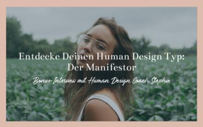 Entdecke Deinen Human Design Typ: Der Manifestor mit Human Design Coach Stephie